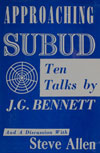 Approaching Subud: Ten Talks by J. G. Bennett