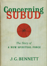 Concerning Subud: The Story of a New Spiritual Force