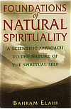 Foundations of Natural Spirituality: A Scientific Approach to the Nature of the Spiritual Self