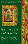Muslim Saints and Mystics: Episodes from the Tadhkirat al-Auliya (Memorial of the Saints)