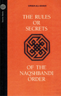 The Rules or Secrets of the Naqshbandi Order