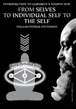 William Patrick Patterson's 'Introduction to Gurdjieff's Fourth Way: From Selves to Individual Self to The Self,' Fourth Way, Gurdjieff