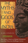 The Myths & Gods of India: The Classic Work on Hindu Polytheism